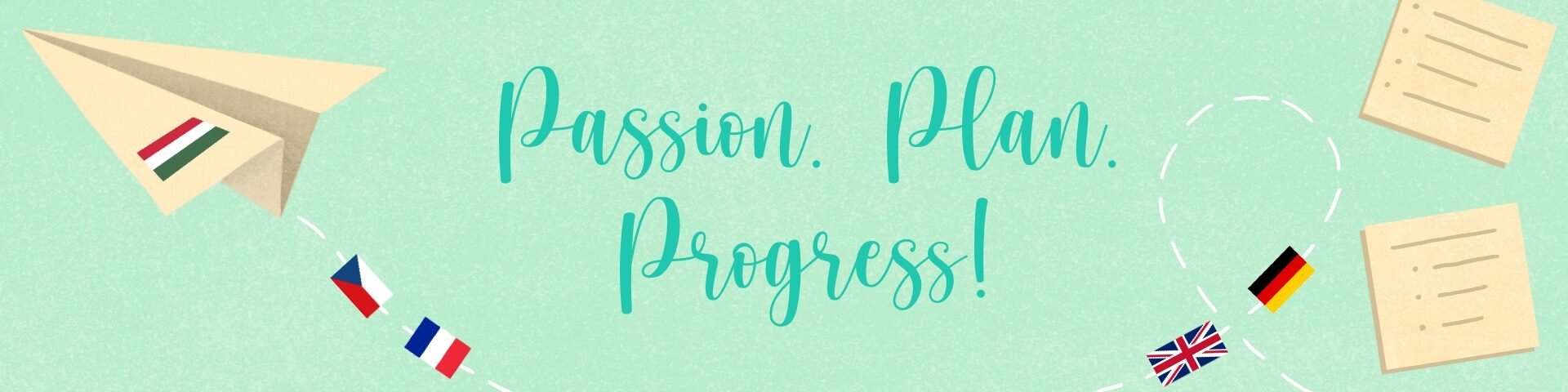 Passion. Plan. Progress!